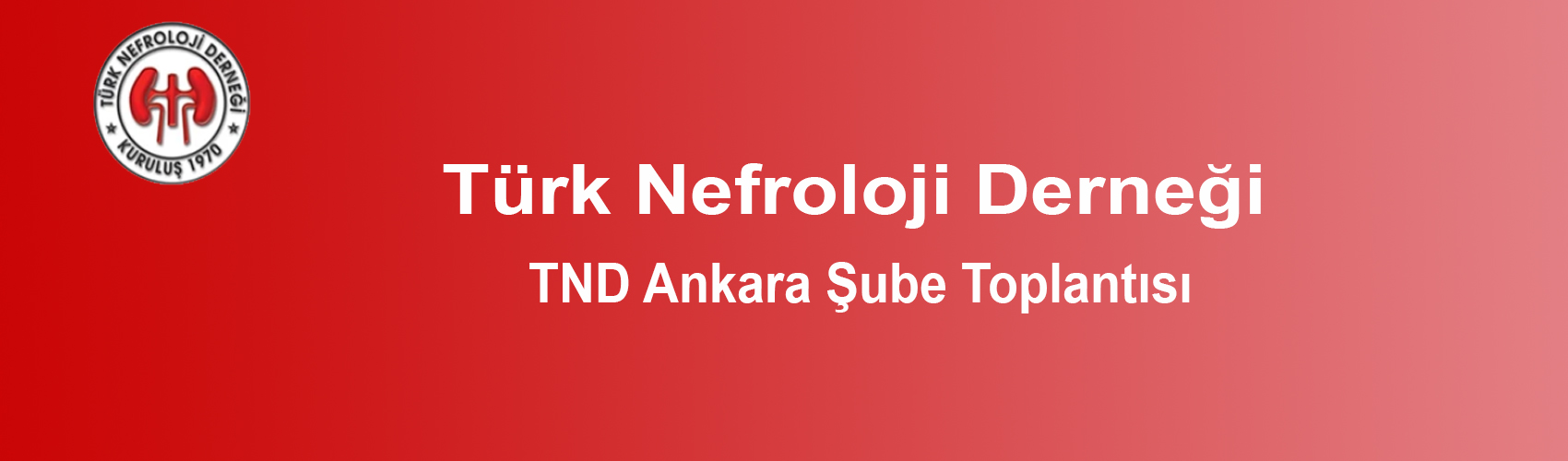 Türk Nefroloji Derneği Slide: TND Ankara Şube Toplantısı